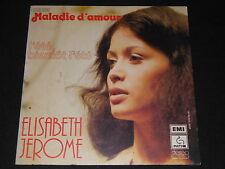 """ELISABETH JEROME   SP 45T 7""""   MALADIE D'AMOUR   1976"""