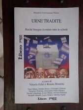 URNE TRADITE Perchè bisogna ricontare tutte le schede Vittorio Feltri e Brunetta
