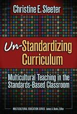 Un-Standardizing Curriculum: Multicultural Teaching in the Standards-based