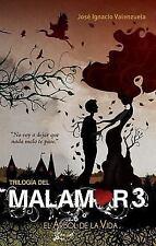 El árbol de la Vida. Trilogía Del Malamor 3 by Jose Ignacio Valenzuela (2014,...