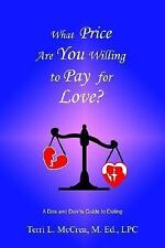 What Price Are You Willing to Pay for Love: A DOS and Don'ts Guide to Dating