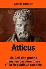 Atticus : Un Ami des Grands Dans les Derniers Jours de la République Romaine...