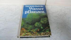 Das große Buch der Wasserpflanzen - Mühlberg 1980 - gebraucht