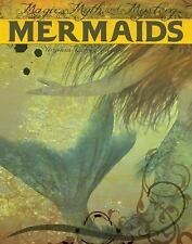 Magic, Myth, and Mystery: Mermaids by Virginia Loh-Hagan (2017)
