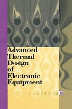 Advanced Thermal Design of Electronic Equipment by Ralph Remsburg (2012,...