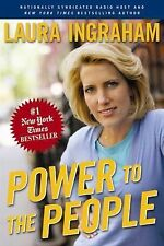 Power to the People by Laura Ingraham  This is a paperback book not an E Book