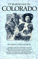 It Happened in Ser.: It Happened in Colorado by James A. Crutchfield (1993,...