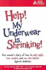 HELP! My Underwear is Shrinking : One Woman's Story of How to Eat Right