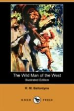 The Wild Man of the West by R. M. Ballantyne (2008, Paperback)
