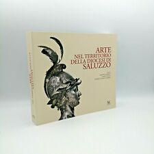 """""""ARTE Nel territorio della diocesi di SALUZZO"""" L'Artistica 2008 - 9788873202080"""
