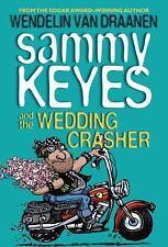 Sammy Keyes: Sammy Keyes and the Wedding Crasher Bk. 13 by Wendelin Van...