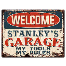PPWG0106 WELCOME STANLEY'S GARAGE Chic Sign man cave decor Funny Gift