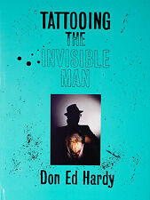 Tattooing the Invisible Man, 1955-1999 - Don Ed Hardy - New Shrinkwrapped
