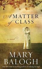 SALE!! A MATTER OF CLASS Mary Balogh NHB 1st Ed Regency Romance Will they?