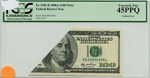 FR2182-B 2006A $100 FRN PCGS 45 PPQ XF Cutting Error (#302 DFP 2/18/20)
