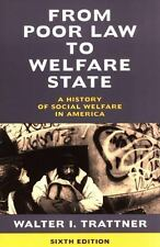 From Poor Law to Welfare State : A History of Social Welfare in America by...