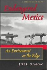 Endangered Mexico : An Environment on the Edge by Joel Simon (1998, Paperback)