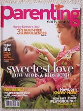 Parenting Early Years Magazine May 2010 Sweetest Love How Moms & Kids Bond