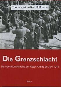 Die Grenzschlacht Die Operationsführung der Roten Armee Juni 1941 (Kühn)