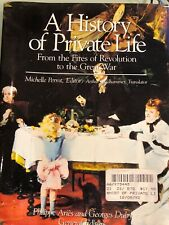 A History of Private Life: From the Fires of Revolution to the Great War, 1990