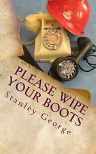 **NEW** - Please Wipe Your Boots (Paperback) ISBN1517584477