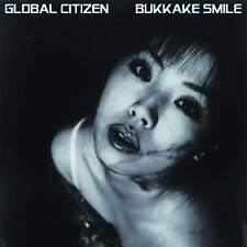 "GLOBAL CITIZEN: BUKKAKE SMILE - Limited Edition Black/White 12"" EP 180G Vinyl"