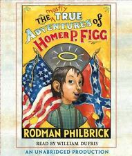 The Mostly True Adventures of Homer P. Figg 2009 by Philbrick, Rodma . EXLIBRARY