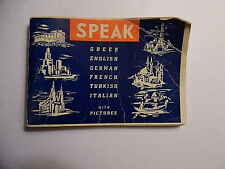 SPEAK Greek, English, German, French, Turkish, Italian W/Pictures, PB 1964