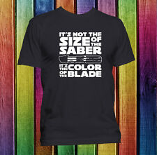 It's not the size of the saber it's the color of the blade handmade t-shirt.