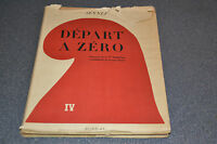Départ à Zéro (La naissance de la IVe République) SENNEP Jacques ROBERT 1947