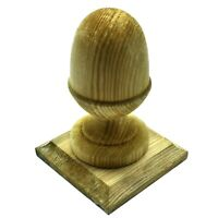 "GREEN TREATED WOODEN ACORN FINIAL 3"" (75mm) + BASE TO SUIT 3"" (75mm) FENCE POST"