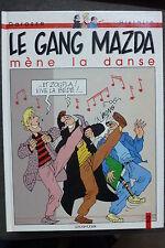 BD le gang mazda n°2 mène la danse EO 1989 TBE hislaire yslaire (sambre)
