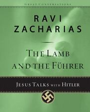 Great Conversations: The Lamb and the Fuhrer : Jesus Talks with Hitler by Ravi …