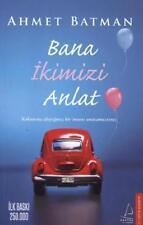 Bana Ikimizi Anlat von Ahmet Batman (2014, Taschenbuch)