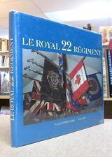 LE ROYAL 22E RÉGIMENT. 75 ANS D'HISTOIRE, 1914-1989. PAR PAUL CORRIVEAU.