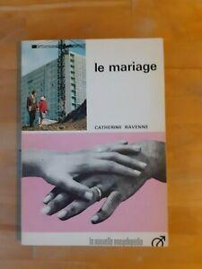 Catherine Ravenne - Le Mariage - La nouvelle encyclopédie N°17 (1965)