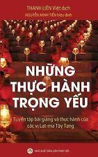 Nhung Thuc Hanh Trong Yeu : Tuyen Tap Bai Giang Va Thuc Hanh Cua Cac Vi...