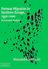 Postwar Migration in Southern Europe, 1950-2000:, Venturini, Alessandra, New