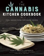 The Cannabis Kitchen Cookbook : Feel-Good Food for Home Cooks by Robyn Griggs...