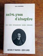 Occultisme SAINT-YVES D'ALVEYDRE ou une synarchie sans énigme Biographie analyse