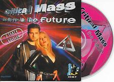 CRITICAL MASS - Believe in the future CDS 2TR CARDSLEEVE PENGO ID&T HOLLAND