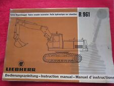 LIEBHERR R961 EXCAVATOR OPERATORS & MAINTENANCE MANUAL