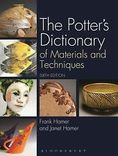 The Potter's Dictionary of Materials and Techniques by Frank Hamer and Janet...