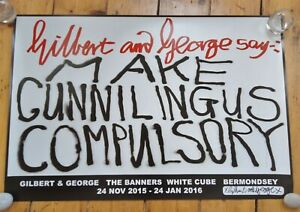 Gilbert & George BANNERS Make Cu***us Compulsory SIGNED Poster White Cube print