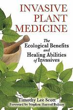 Invasive Plant Medicine: The Ecological Benefits and Healing Abilities of