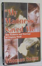 2006 My Madness Saved Me Madness & Marriage of Virginia Woolf