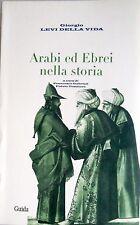 GIORGIO LEVI DELLA VIDA ARABI ED EBREI NELLA STORIA GUIDA EDITORI 2006