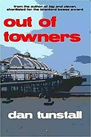 Out of Towners by Tunstall, Dan