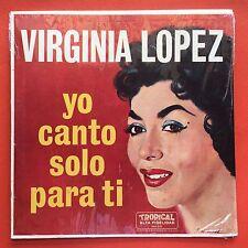 Virginia Lopez Yo Canto Solo Para Ti Bolero TROPICAL Puerto Rico MINT