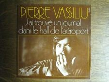 PIERRE VASSILIU 45 TOURS FRANCE J'AI TROUVE UN JOURNAL